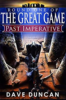 Past Imperative (The Great Game Book 1) by [Dave Duncan]