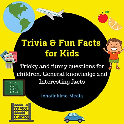 Trivia & Fun Facts for Kids audiobook cover art