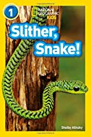 Slither, Snake!: Level 1 (National Geographic Readers)