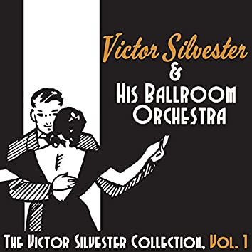 The Victor Silvester Collection, Vol. 1