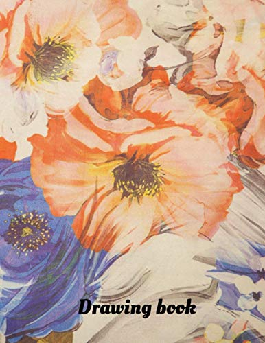 Darwing Book: Premium White pages with Amazing Flowers Art cover, for painting, drawing, writing, sketching and doodling, boys, girls, fathers, mothers, children, 8.5 x 11