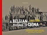 A Belgian passage to China (1870-1930): Belgian-Chinese historical relations (1870-1930) and the construction of the railway and the tramway network ... François Nuyens and Philippe & Adolphe Spruyt