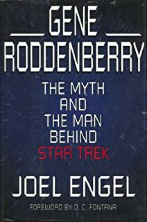 Gene Roddenberry: The Myth and the Man Behind