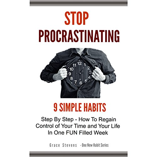 Stop Procrastinating: 9 Simple Habits Step by Step audiobook cover art