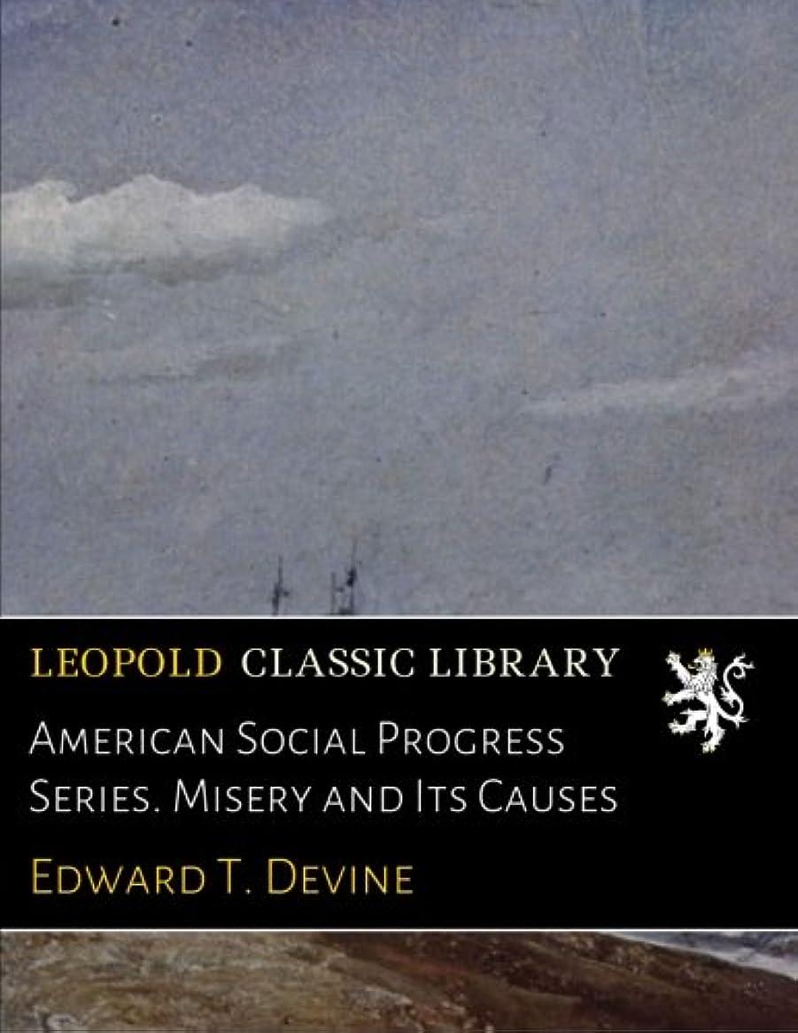 恋人暴君狼American Social Progress Series. Misery and Its Causes