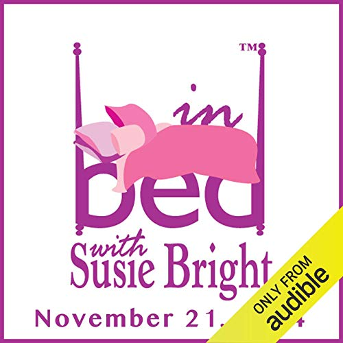 In Bed with Susie Bright 639: Viagra Returns to the Bob Dole Approach audiobook cover art