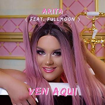 Ven Aqui (feat. FullMoon)