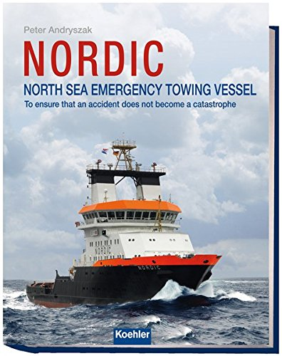 NORDIC: North Sea Emergency Towing Vessel To ensure that an accident does not become a catastrophe