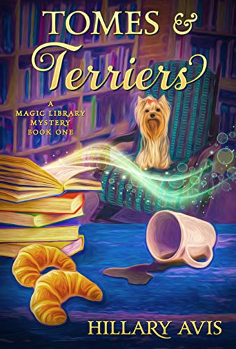 Tomes and Terriers (A Magic Library Mystery Book 1) by [Hillary Avis]