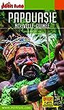 Guide Papouasie - Nouvelle Guinée 2019 Petit Futé