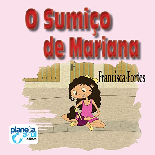 O Sumiço de Mariana [The Disappearance of Mariana] Audiobook By Francisca Fortes cover art