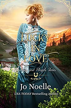 Lucky in Love (Cowboys and Angels Book 2) by [Jo Noelle]