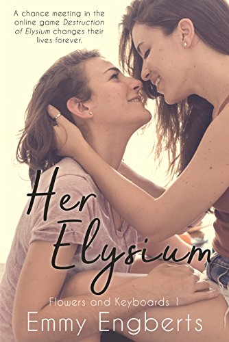 Her Elysium (Flowers and Keyboards 1) (English Edition)