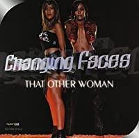 That Other Woman by Changing Faces (2000-10-24)