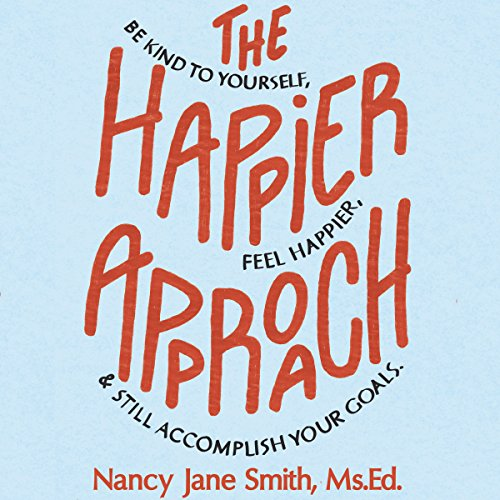The Happier Approach audiobook cover art
