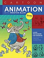 Cartoon Animation with Preston Blair, Revised Edition!: Learn techniques for drawing and animating cartoon characters (Collector's Series)