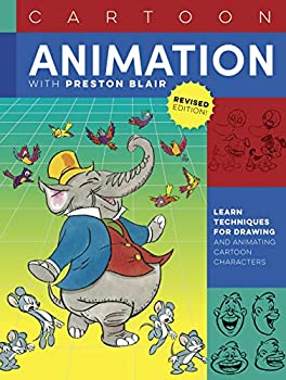 Cartoon Animation with Preston Blair Revised Edition!  Learn techniques for drawing and animating cartoon characters  Collector s Series