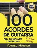 100 Acordes De Guitarra: Para Principiantes y Intermedios