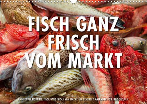 Emotionale Momente: Frischer Fisch vom Markt. (Wandkalender 2021 DIN A3 quer)