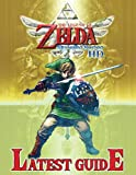 The Legend of Zelda Skyward Sword HD: LATEST GUIDE: The Complete Guide & Walkthrough with Tips &Tricks to Become a Pro Player