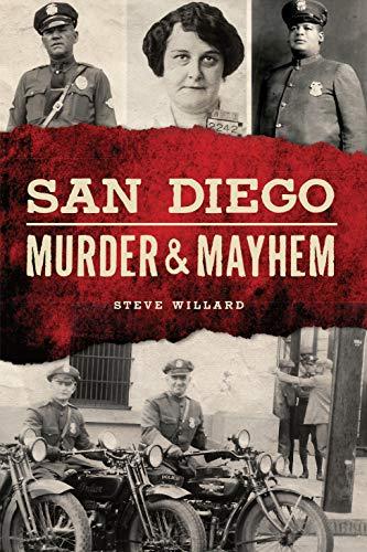 San Diego Murder and Mayhem (Murder & Mayhem)