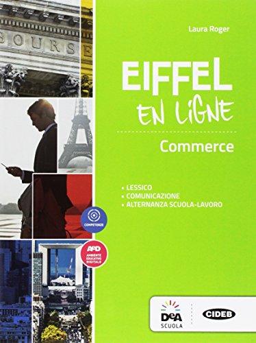 Eiffel en ligne. Fascicolo commercio. Per le Scuole superiori. Con espansione online [Lingua francese]