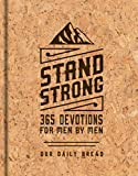 Stand Strong: 365 Devotions for Men by Men: Deluxe Edition