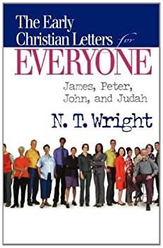 Early Christian Letters for Everyone  The New Testament for Everyone