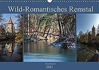 Wild-Romantisches Remstal (Wandkalender 2022 DIN A3 quer): Entlang des unteren Remslaufes zwischen Lorch und Remseck (Monatskalender, 14 Seiten )
