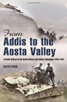 From Addis to the Aosta Valley: A South African in the North African and Italian Campaigns 1940-1945