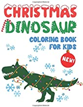 Christmas Dinosaur Coloring Book For Kids: Cool Dinosaur Coloring Pages With Fun Christmas Scenes | Large Dinosaur Coloring Book | Unique Large ... Great Gift! (Dinosaur Coloring Book For Kids)