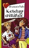 Ketchup criminale, aus der Reihe Freche Mädchen - freche Bücher