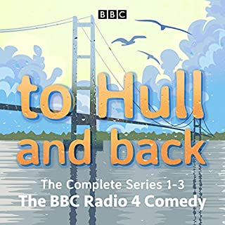 To Hull and Back: The Complete Series 1-3     The BBC Radio 4 Comedy              By:                                                                                                                                 Lucy Beaumont                               Narrated by:                                                                                                                                 full cast,                                                                                        Lucy Beaumont,                                                                                        Maureen Lipman                      Length: 6 hrs and 1 min     19 ratings     Overall 4.8