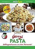 MIXtipp Gerrys Pasta: Lieblingspastasaucen aus dem Thermomix (Kochen mit dem Thermomix) (German Edition)