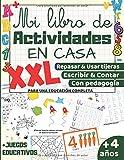 Mi libro de Actividades en Casa XXL: +4 años: Aprender a repasar, usar tijeras, aprender a escribir números y letras para niños, aprender a contar - Libro de escritura para una educación completa
