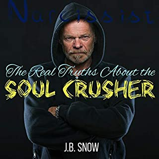 Narcissist: The Real Truths About the Soul Crusher     Transcend Mediocrity, Book 314              By:                                                                                                                                 J. B. Snow                               Narrated by:                                                                                                                                 Pete Beretta                      Length: 46 mins     Not rated yet     Overall 0.0