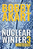 Nuclear Winter Whiteout: Post Apocalyptic Survival Thriller (Nuclear Winter Series Book 3)