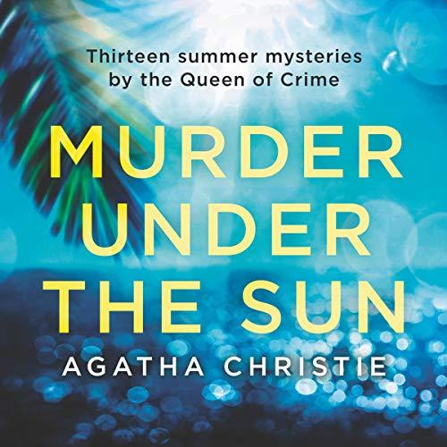 Murder Under the Sun Audiobook By Agatha Christie cover art