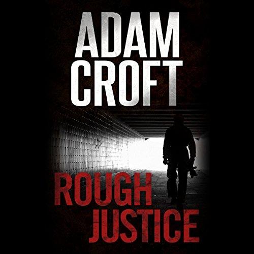 Rough Justice: Knight & Culverhouse, Book 4