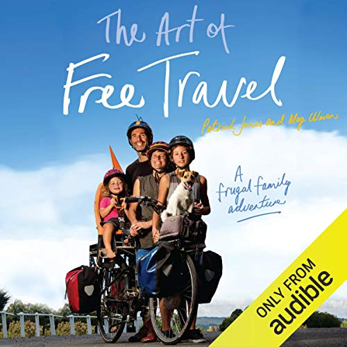 The Art of Free Travel audiobook cover art