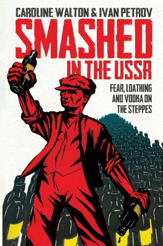 Smashed in the USSR: Fear, Loathing and Vodka on the Steppes (English Edition)