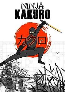 "Ninja Kakuro: Kakuro Puzzle Book for adults   Extreme Challenging mindblowing evil Kakuro   become a kakuro ninja master   XXL 160 puzzles   A4   8,27""x11,69""   180 P"