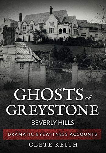 Ghosts of Greystone - Beverly Hills