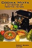Cocina Mixta - A Collection of Favorite recipes (English Edition)