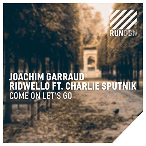 Joachim Garraud & Ridwello feat. Charlie Sputnik