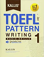 Kallis' Ibt Toefl Pattern Writing 1: Basic Skills