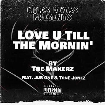 Love U Till the Mornin'