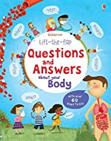 Lift the Flap Questions and Answers about your Body