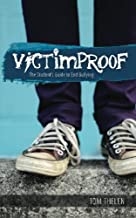 VICTIMPROOF - The Student's Guide to End Bullying: America's #1 Anti-Bullying Program