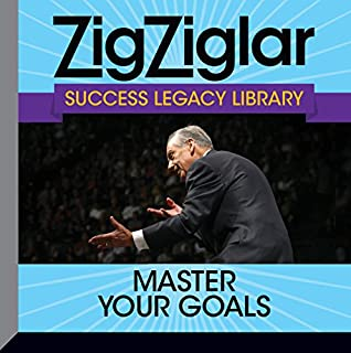 Master Your Goals     Success Legacy Library              By:                                                                                                                                 Zig Ziglar                               Narrated by:                                                                                                                                 Tom Ziglar                      Length: 6 hrs and 23 mins     2 ratings     Overall 5.0